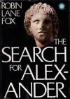 The Search for Alexander - Robin Lane Fox