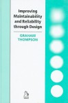 Improving Maintainability and Reliability Through Design - Graham Thompson