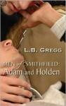 Adam and Holden (Men of Smithfield #4) - L.B. Gregg, Shannon Gunn