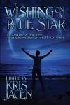 Wishing on a Blue Star - Kris Jacen, Victor J. Banis, Mary Calmes, Karenna Colcroft