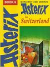 Asterix in Switzerland - René Goscinny, Albert Uderzo