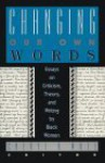 Changing Our Own Words: Essays on Criticism, Theory, and Writing by Black Women - Cheryl A. Wall