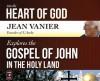 Into the Heart of God: Jean Vanier Explores the Gospel of John in the Holy Land - Jean Vanier