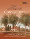 Voices from Colonial America: Connecticut 1614-1776 - Michael Burgan