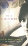 Into the Beautiful North: A Novel - Luis Alberto Urrea