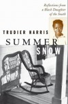 Summer Snow: Reflections from a Black Daughter of the South - Trudier Harris