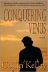 Conquering Venus - Collin Kelley