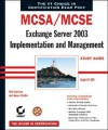 McSa/MCSE: Exchange Server 2003 Implementation and Management Study Guide: Exam 70-284 - Will Schmeid, James Chellis, Will Schmeid