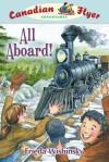 Canadian Flyer Adventures #9: All Aboard! - Frieda Wishinsky, Dean Griffiths