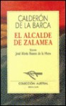 El Alcalde de Zalamea - Pedro Calderón de la Barca, Jose M. Ruano De LA Haza