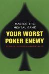 Your Worst Poker Enemy - Alan N. Schoonmaker