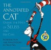 The Annotated Cat: Under the Hats of Seuss and His Cats (Picture Book) - Philip Nel