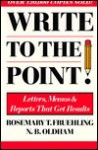 Write to the Point!: Letters, Memos, and Reports That Get Results - Rosemary T. Fruehling