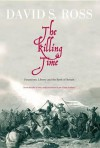 The Killing Time: Fanatacism, Liberty and the Birth of Britain - David Ross