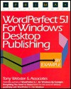 Word Perfect 5. 1 For Windows Desktop Publishing By Example - Webster & Associates