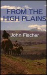 From the High Plains - John Fischer, Paul Laune