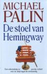 De stoel van Hemingway - Michael Palin