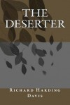 The Deserter - Richard Harding Davis
