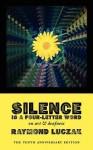Silence Is a Four-Letter Word: On Art & Deafness (the Tenth Anniversary Edition) - Raymond Luczak
