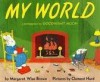 My World, A Companion To Goodnight Moon - Margaret Wise Brown