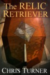 The Relic Retriever - Chris Turner