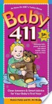 Baby 411: Clear Answers & Smart Advice for Your Baby's First Year - Denise Fields, Ari Brown