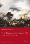 The Napoleonic Wars (3): The Peninsular War 1807-1814 - Gregory Fremont-Barnes