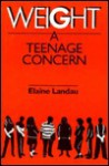 Weight: A Teenage Concern - Elaine Landau