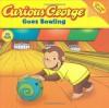 Curious George Goes Bowling (Curious George) - H.A. Rey, Cynthia Platt