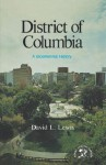 District Of Columbia: A Bicentennial History - David Levering Lewis