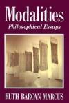Modalities: Philosophical Essays - Ruth Barcan Marcus