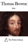 Works of Thomas Browne - Thomas Browne