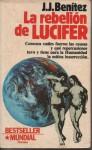 La Rebelión de Lucifer - J.J. Benítez