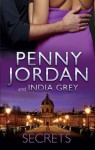 Mills & Boon : Secrets/One Night In His Arms/Taken For Revenge, Bedded For Pleasure - Penny Jordan, India Grey