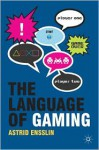 The Language of Gaming - Astrid Ensslin