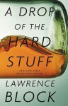 A Drop of the Hard Stuff (Matthew Scudder #17) - Lawrence Block