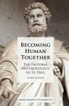 Becoming Human Together - Jerome Murphy-O'Connor