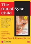 The Out-Of-Sync Child DVD: Recognizing and Coping with Sensory Processing Disorder - Carol Stock Kranowitz
