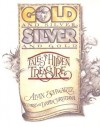 Gold and Silver, Silver and Gold: Tales of Hidden Treasure - Alvin Schwartz, David Christiana
