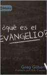 ¿Qué es el Evangelio? - Greg Gilbert