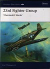 23rd Fighter Group: Chennault's Sharks - Carl Molesworth, Jim Laurier