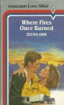 Where Fires Once Burned (Harlequin American Romance) - Zelma Orr