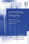 Promoting Integrity: Evaluation and Improving Public Institutions - Brian Head, A.J. Brown, Carmel Connors