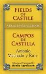 Fields of Castile/Campos de Castilla: A Dual-Language Book - Antonio Machado, Stanley Appelbaum