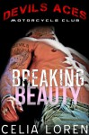Breaking Beauty (Devils Aces MC) - Celia Loren, Hearts Collective
