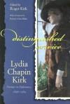 Distinguished Service: Lydia Chapin Kirk, Partner in Diplomacy, 1896-1984 - Lydia Chapin Kirk, Roger Kirk, Robert Orris Blake