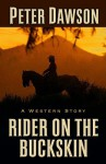Rider on the Buckskin: A Western Story - Peter Dawson
