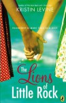 The Lions of Little Rock - Kristin Levine