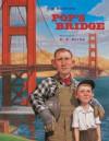 Pop's Bridge - Eve Bunting, C.F. Payne