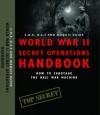 World War II Secret Operations Handbook: S.O.E., O.S.S. & Marquis Guide to Sabotaging the Nazi War Machine - Stephen Hart